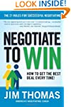 Negotiate To Win: The 21 Rules for Su...