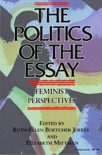 The Politics of the Essay: Feminist Perspectives