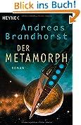 Der Metamorph: Roman (Der Kantaki-Zyklus, Band 2)