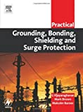 img - for Practical Grounding, Bonding, Shielding and Surge Protection (Practical Professional Books) book / textbook / text book