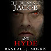 The Journals of Jacob and Hyde: Jehovah and Hades, Book 1 | Randall Morris