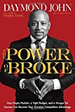 img - for The Power of Broke: How Empty Pockets, a Tight Budget, and a Hunger for Success Can Become Your Greatest Competitive Advantage book / textbook / text book