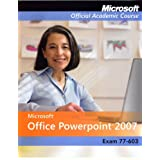ISV Microsoft Office PowerPoint 2007, Exam 77-603, with Student CD-ROMby MOAC (Microsoft...