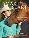 Smart Start: Building a Strong Foundation for Your Horse (1929164572) by Westfall, Stacy