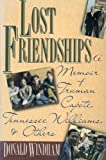 Lost Friendships: A Memoir of Truman Capote Tennessee Williams and Others