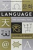 Language: The Cultural Tool Daniel Everett