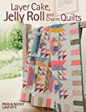 img - for Layer Cake, Jelly Roll & Charm Quilts book / textbook / text book