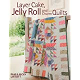 Layer Cake, Jelly Roll and Charm Quiltsby Pam Lintott