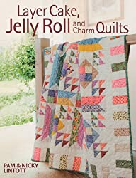 Layer Cake, Jelly Roll & Charm Quilts