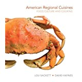 American Regional Cuisines: Food Culture and Cooking 1st (first) Edition by Sackett, Lou, Haynes, David published...