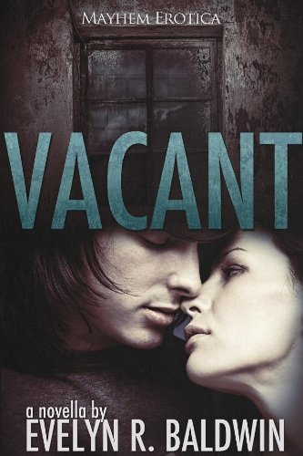 Vacant [Adult Version] by Evelyn R. Baldwin
