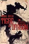 Tigre et Dragon, Tome 1 : Premi�re �p...