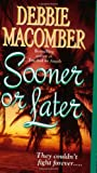 Sooner or Later (0061083453) by Macomber, Debbie