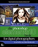 img - for The Photoshop Elements 10 Book for Digital Photographers (Voices That Matter) [Paperback] [2011] (Author) Matt Kloskowski, Scott Kelby book / textbook / text book