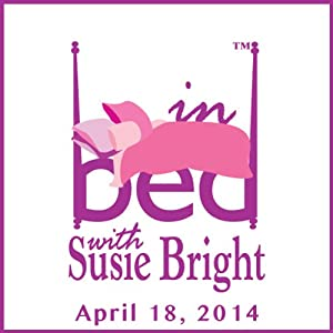 In Bed with Susie Bright 612: Susie Wants a Realistic Male Sex Doll in Her Easter Basket Performance