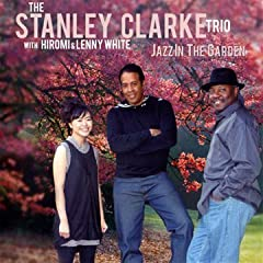 Stanley Clarke Trio Jazz In The Garden cover