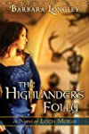 The Highlander's Folly (The Novels of...