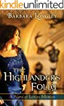 The Highlander's Folly (The Novels of...