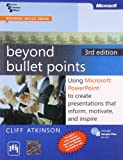 Beyond Bullet Points: Using Microsoft Powerpoint to Create Presentations That Inform, Motivate and Inspire
