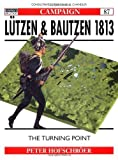 img - for L?tzen & Bautzen 1813: The Turning Point (Campaign) by Peter Hofschrorer (2001-04-25) book / textbook / text book