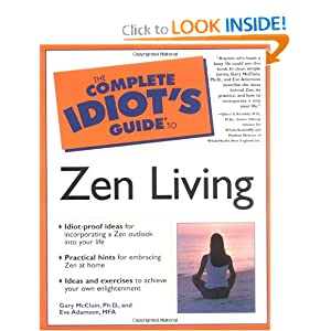 The Complete Idiot's Guide to Zen Living  - Gary McClain