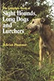 David Brian Plummer The Complete Book of Sight Hounds, Longdogs and Lurchers
