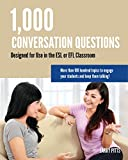 1,000 Conversation Questions: Designed for Use in the ESL or EFL Classroom (English Edition)