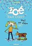 Zoé tout court - N° 3: veut un (vrai) chien