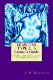 img - for DIABETES TYPE 2: A Layman's Guide: This book is a brief and simple guide to diabetes type 2, written by a layman for diabetes type 2 sufferers and ... Empathy is better than sympathy anytime! book / textbook / text book