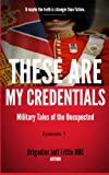 img - for These are my Credentials : Military Tales of the Unexpected (These are my CredentialsI) book / textbook / text book