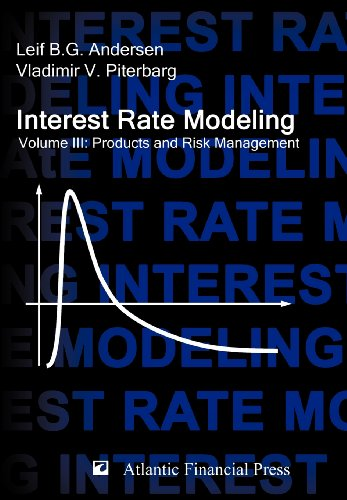 Interest Rate Modeling. Volume 3: Products and Risk Management (Interest Rate Modeling compare prices)