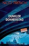 Dunkler Donnerstag: Thriller - Der neue Fall für Frieda Klein Bd.4 (Psychologin Frieda Klein als Ermittlerin, Band 4)
