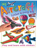 My Aircraft Sticker Activity Book: Play and Learn with Stickers (My Sticker Activity Books)