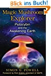 Magic Mushroom Explorer: Psilocybin a...