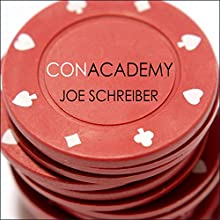 Con Academy (       UNABRIDGED) by Joe Schreiber Narrated by Michael Hinton