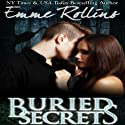 Buried Secrets (       UNABRIDGED) by Emme Rollins Narrated by Heidi Baker