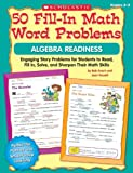 50 Fill-in Math Word Problems: Algebra Readiness: Engaging Story Problems for Students to Read, Fill-in, Solve, and Sharpen Their Math Skills (0545074843) by Krech, Bob