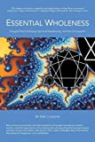 img - for Essential Wholeness: Integral Psychotherapy, Spiritual Awakening, and the Enneagram book / textbook / text book