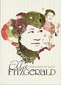 Ella Fitzgerald: The Voice of Jazz