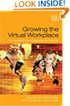 Growing the Virtual Workplace: The In...