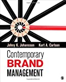 Contemporary Brand Management by Johansson, Johny K. (Kjell), Carlson, Kurt A. (2014) Paperback