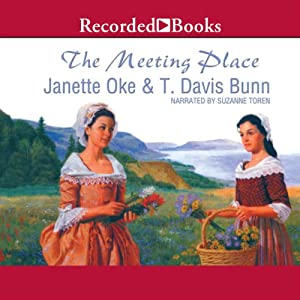 The Meeting Place: Song of Acadia | [Janette Oke, T. Davis Bunn]