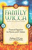 Family Wicca: Revised and Expanded Edition