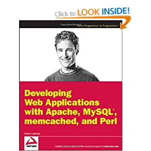 Developing Web Applications with Apache, MySQL, Memcached, and Perl (Wrox Programmer to Programmer)