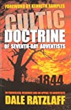 The Cultic Doctrine of Seventh-Day Adventists: An Evangelical Resource and an Appeal to Adventists