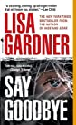 Say Goodbye   [SAY GOODBYE] [Mass Market Paperback]