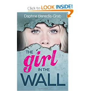 The Girl in the Wall Daphne Benedis-Grab and Jacquelyn Mitchard