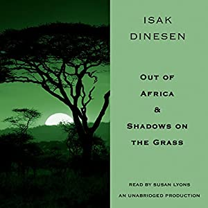 Out of Africa & Shadows on the Grass Audiobook