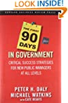 The First 90 Days in Government: Crit...