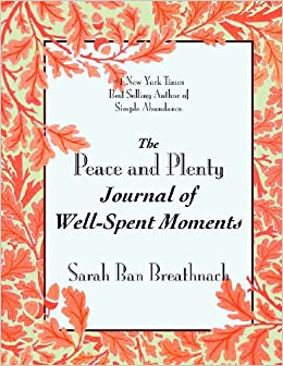The Peace And Plenty Journal Of Well Spent Moments Sarah border=